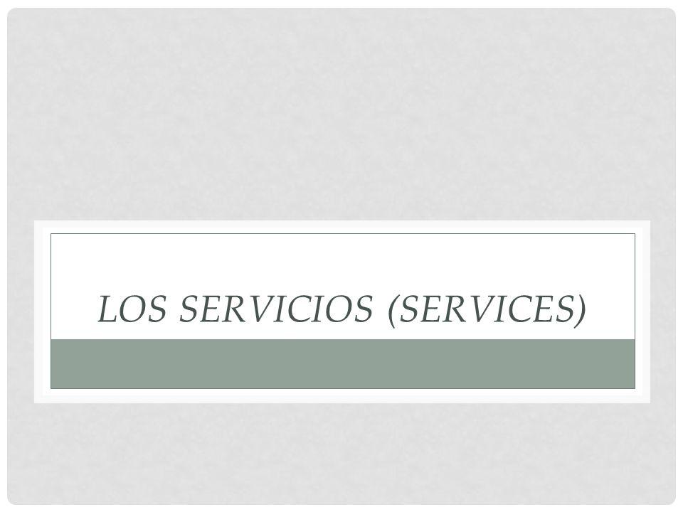 LOS SERVICIOS (SERVICES)