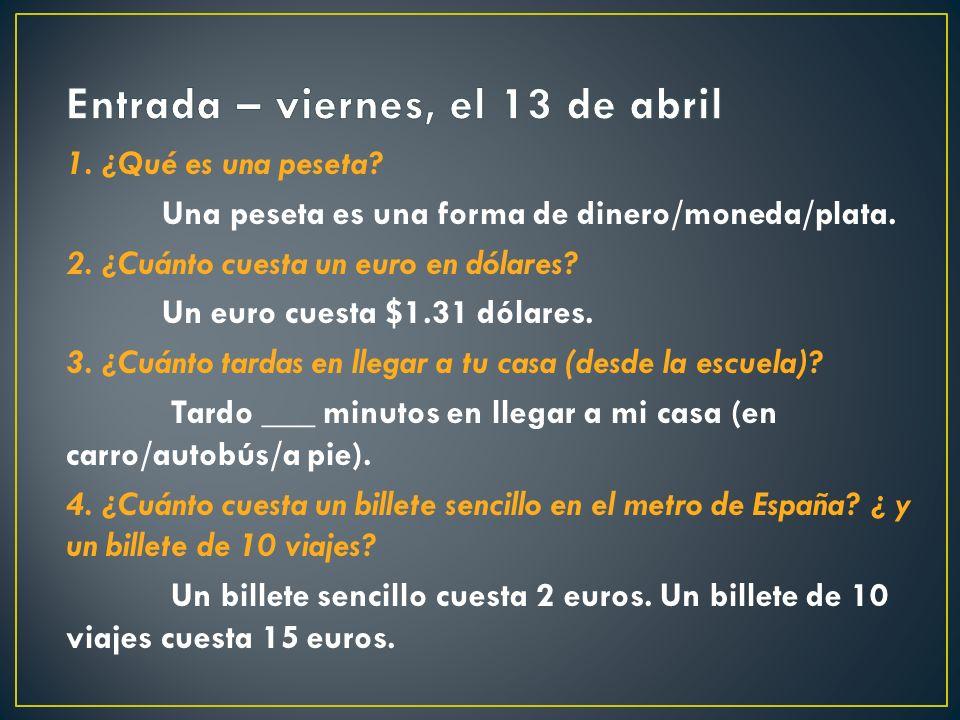 1. ¿Qué es una peseta. Una peseta es una forma de dinero/moneda/plata.
