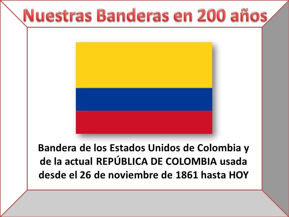 Bandera de los Estados Unidos de Colombia y de la actual REPÚBLICA DE COLOMBIA usada desde el 26 de noviembre de 1861 hasta HOY