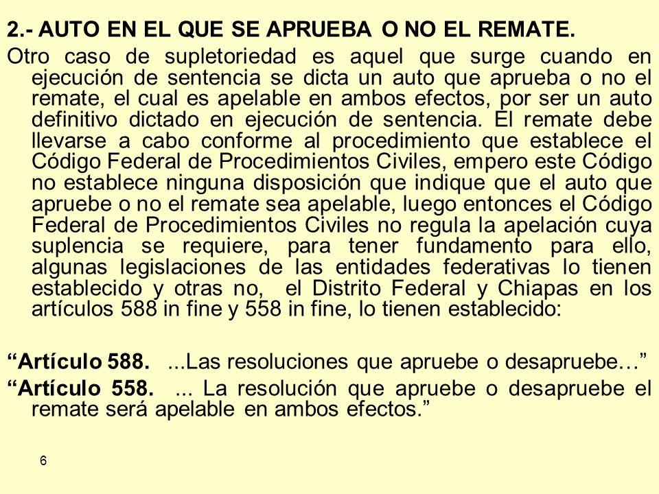 6 2.- AUTO EN EL QUE SE APRUEBA O NO EL REMATE.
