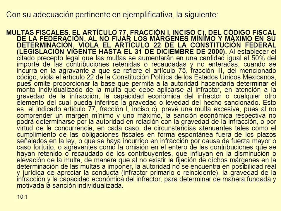 10.1 Con su adecuación pertinente en ejemplificativa, la siguiente: MULTAS FISCALES.