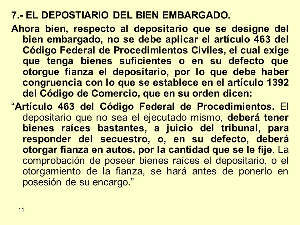 11 7.- EL DEPOSTIARIO DEL BIEN EMBARGADO.