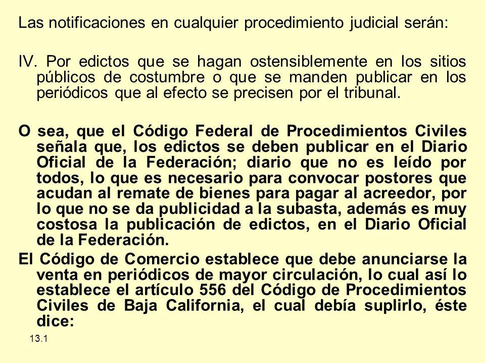 13.1 Las notificaciones en cualquier procedimiento judicial serán: IV.