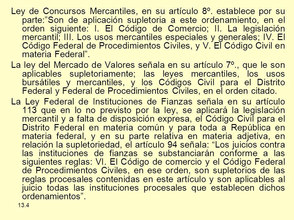 13.4 Ley de Concursos Mercantiles, en su artículo 8º.