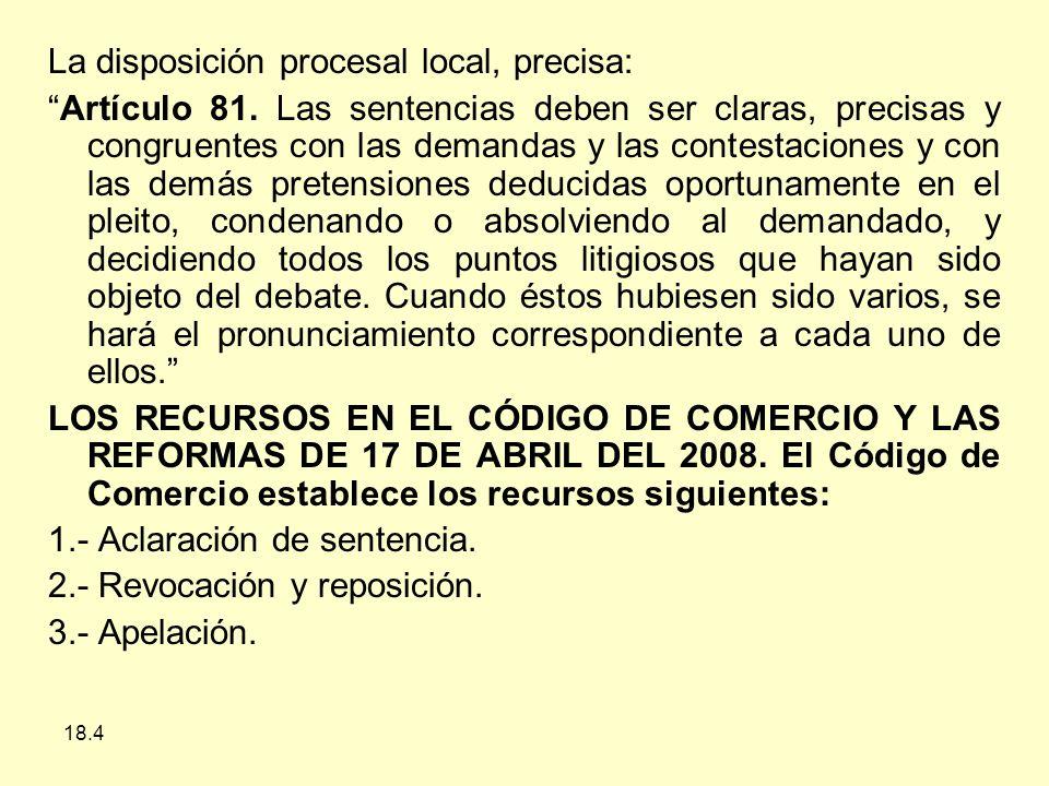 18.4 La disposición procesal local, precisa: Artículo 81.