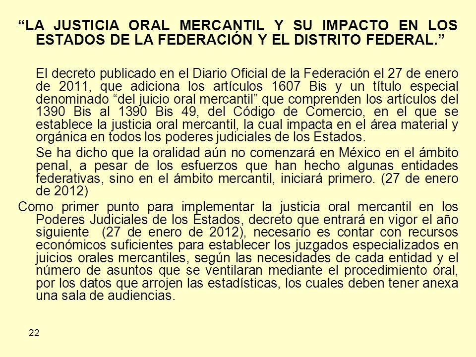 22 LA JUSTICIA ORAL MERCANTIL Y SU IMPACTO EN LOS ESTADOS DE LA FEDERACIÓN Y EL DISTRITO FEDERAL.