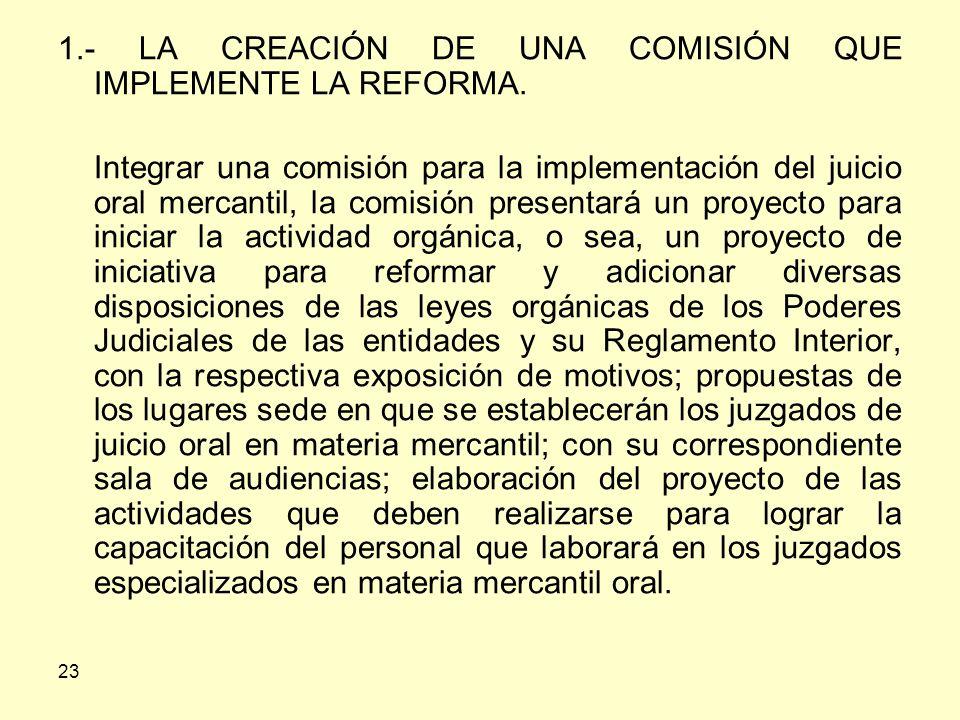 23 1.- LA CREACIÓN DE UNA COMISIÓN QUE IMPLEMENTE LA REFORMA.