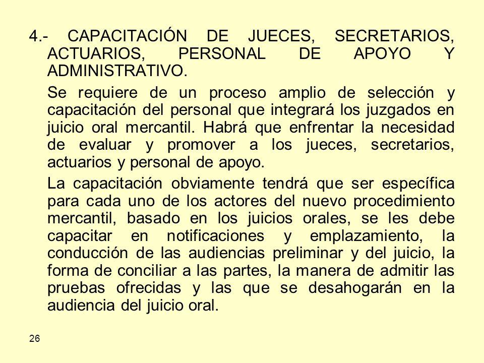 26 4.- CAPACITACIÓN DE JUECES, SECRETARIOS, ACTUARIOS, PERSONAL DE APOYO Y ADMINISTRATIVO.
