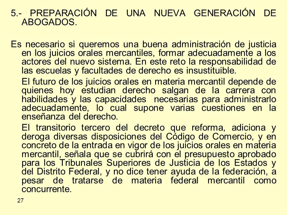 27 5.- PREPARACIÓN DE UNA NUEVA GENERACIÓN DE ABOGADOS.