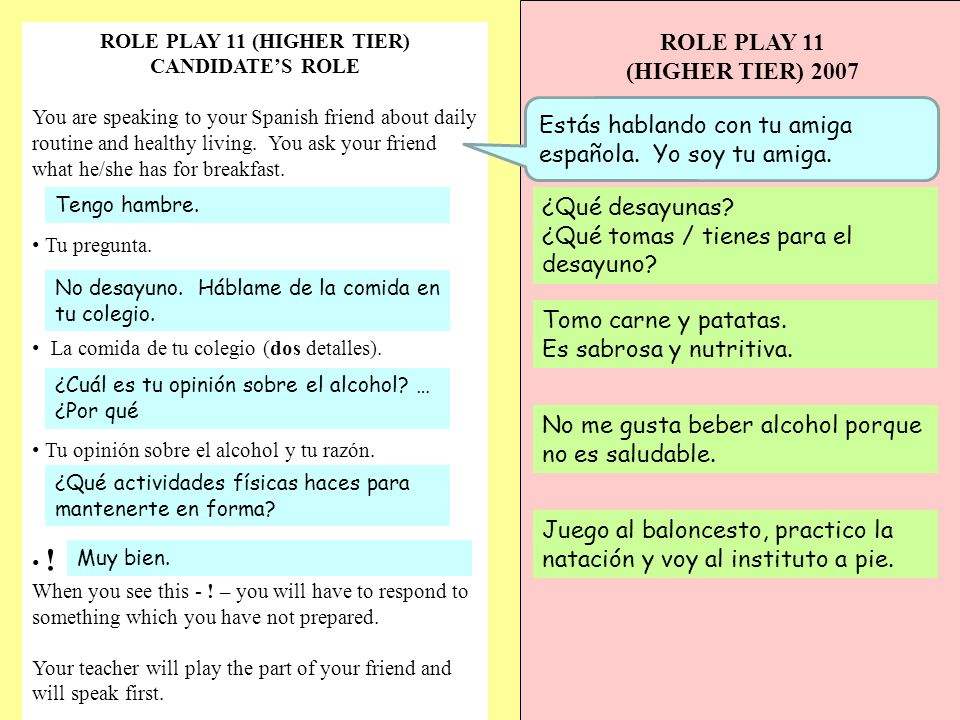 ROLE PLAY 11 (HIGHER TIER) CANDIDATES ROLE You are speaking to your Spanish friend about daily routine and healthy living.