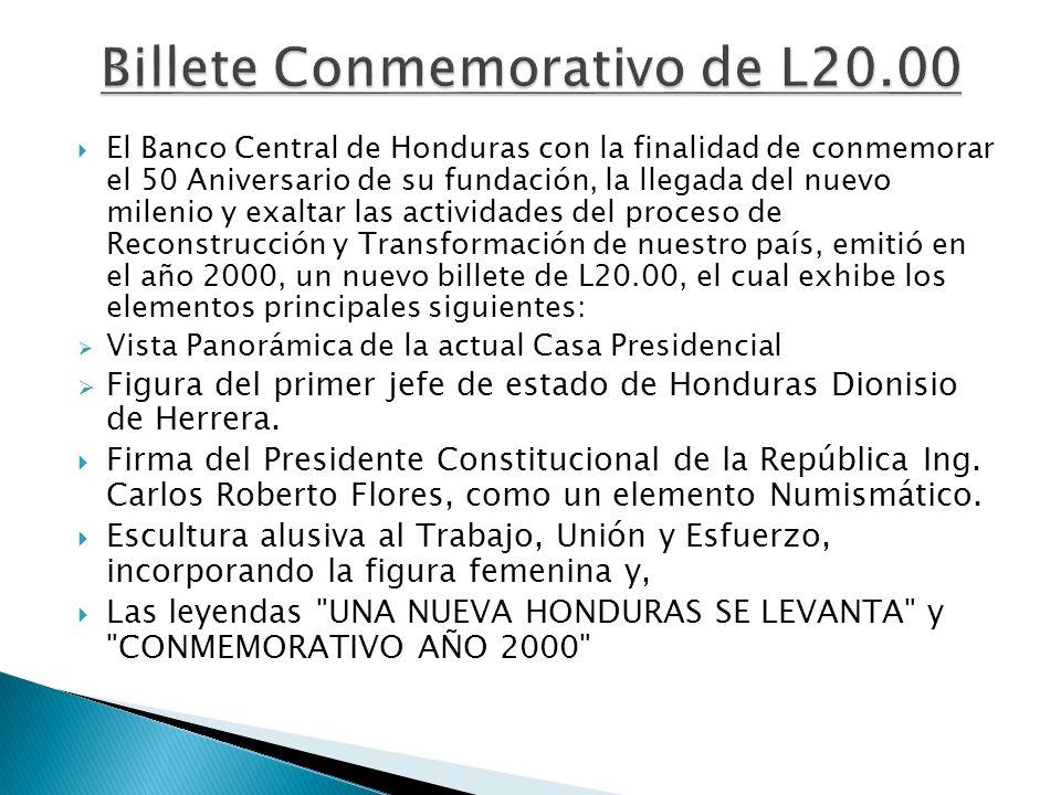 El Banco Central de Honduras con la finalidad de conmemorar el 50 Aniversario de su fundación, la llegada del nuevo milenio y exaltar las actividades