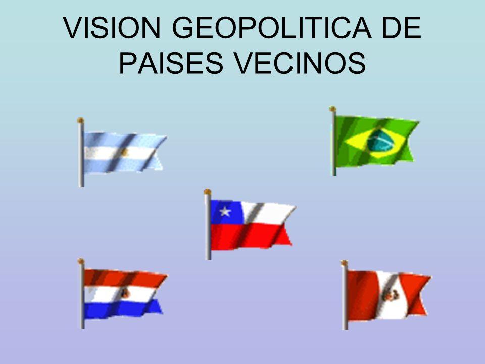 VISION GEOPOLITICA DE PAISES VECINOS