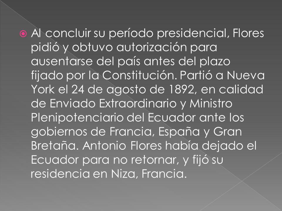 Al concluir su período presidencial, Flores pidió y obtuvo autorización para ausentarse del país antes del plazo fijado por la Constitución. Partió a