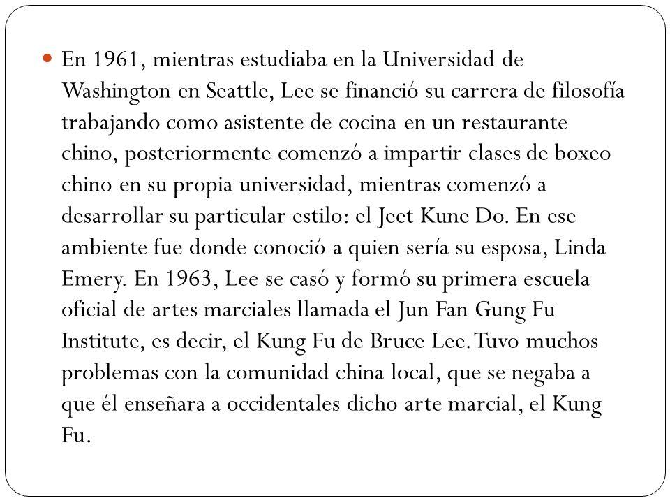 En 1961, mientras estudiaba en la Universidad de Washington en Seattle, Lee se financió su carrera de filosofía trabajando como asistente de cocina en un restaurante chino, posteriormente comenzó a impartir clases de boxeo chino en su propia universidad, mientras comenzó a desarrollar su particular estilo: el Jeet Kune Do.