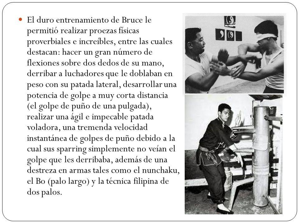 El duro entrenamiento de Bruce le permitió realizar proezas físicas proverbiales e increíbles, entre las cuales destacan: hacer un gran número de flex