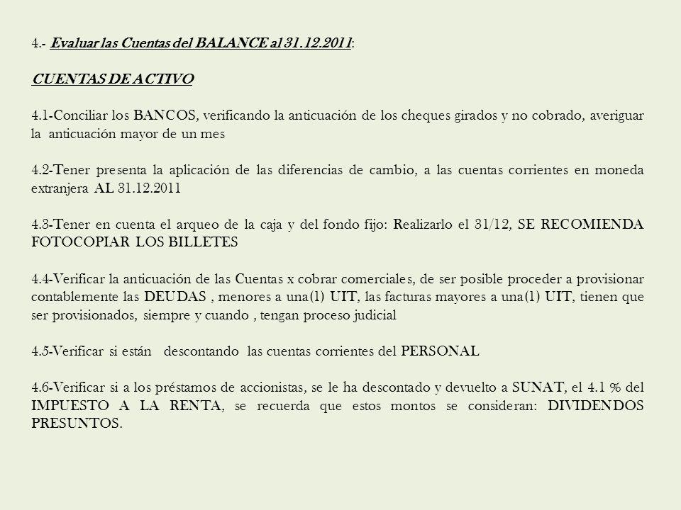 4.- Evaluar las Cuentas del BALANCE al 31.12.2011: CUENTAS DE ACTIVO 4.1-Conciliar los BANCOS, verificando la anticuación de los cheques girados y no