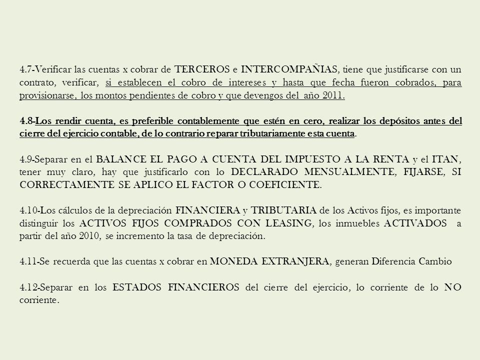 4.7-Verificar las cuentas x cobrar de TERCEROS e INTERCOMPAÑIAS, tiene que justificarse con un contrato, verificar, si establecen el cobro de interese