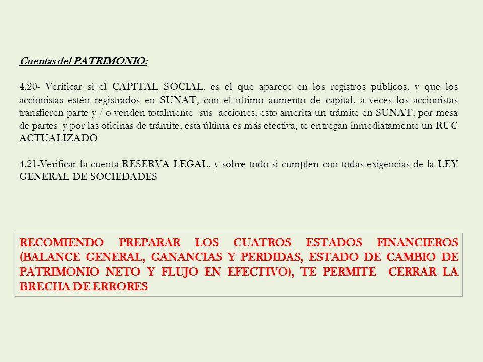 Cuentas del PATRIMONIO: 4.20- Verificar si el CAPITAL SOCIAL, es el que aparece en los registros públicos, y que los accionistas estén registrados en