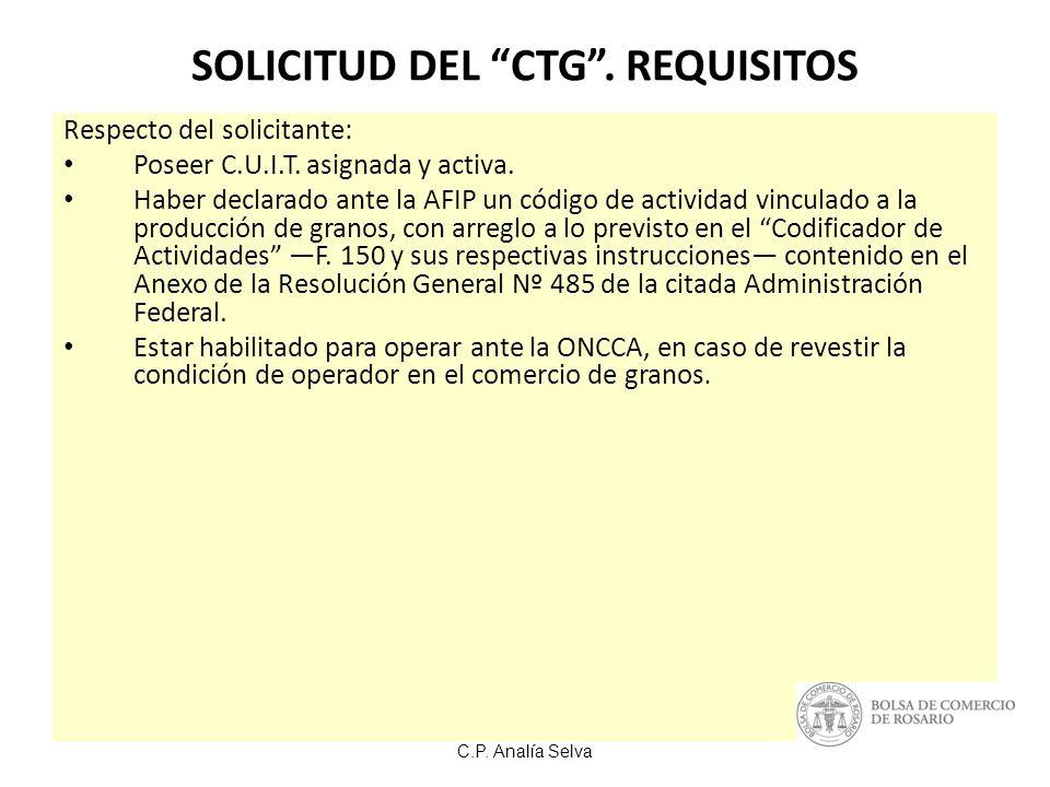 C.P.Analía Selva SOLICITUD DEL CTG. REQUISITOS Respecto del solicitante: Poseer C.U.I.T.