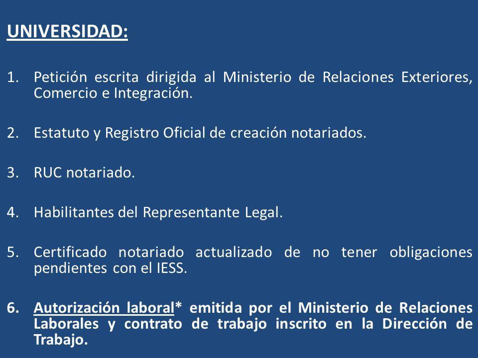 UNIVERSIDAD: 1.Petición escrita dirigida al Ministerio de Relaciones Exteriores, Comercio e Integración. 2.Estatuto y Registro Oficial de creación not