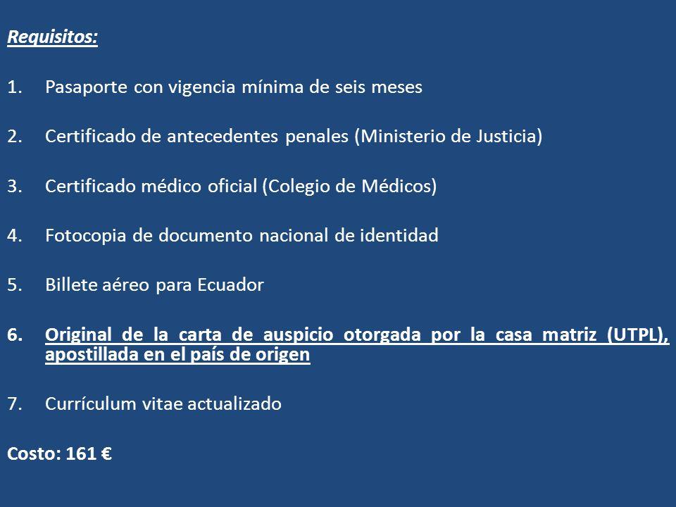 Requisitos: 1.Pasaporte con vigencia mínima de seis meses 2.Certificado de antecedentes penales (Ministerio de Justicia) 3.Certificado médico oficial