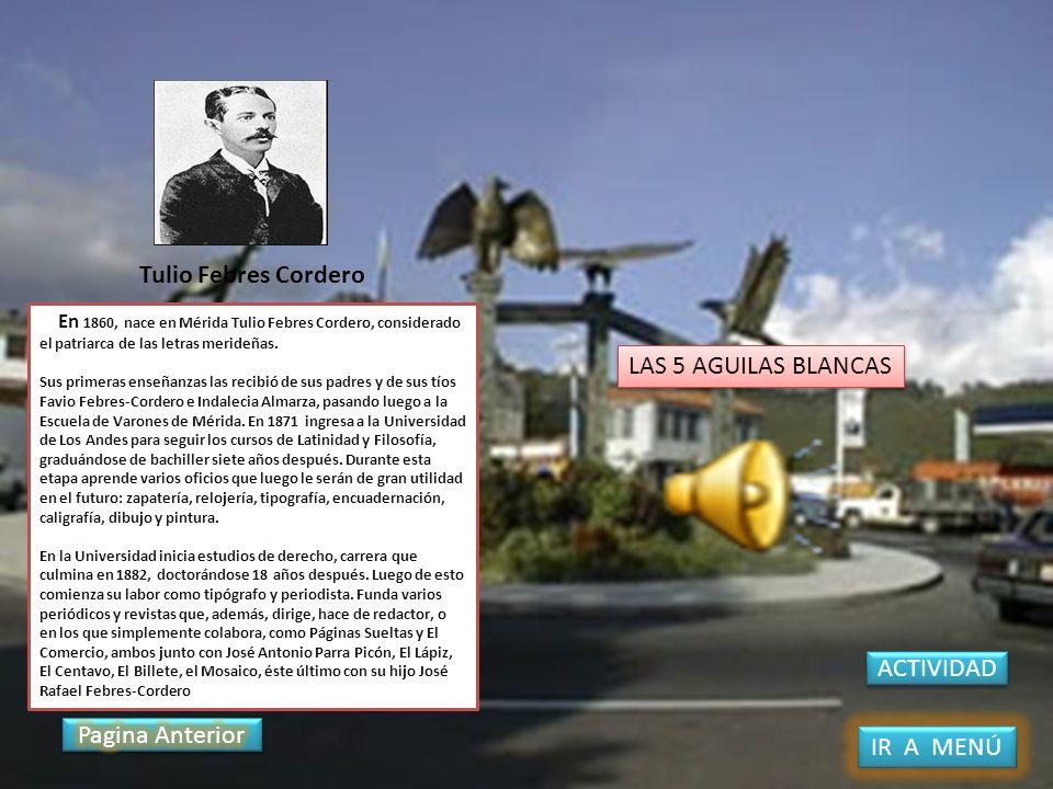 Tulio Febres Cordero En 1860, nace en Mérida Tulio Febres Cordero, considerado el patriarca de las letras merideñas. Sus primeras enseñanzas las recib