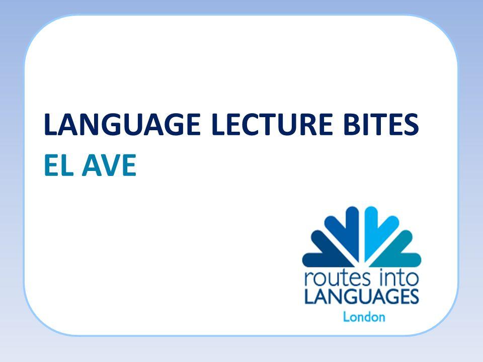 LANGUAGE LECTURE BITES EL AVE