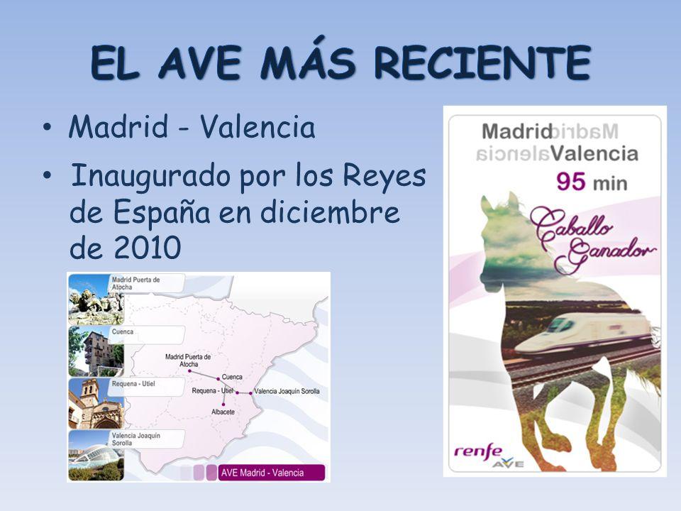Madrid - Valencia Inaugurado por los Reyes de España en diciembre de 2010