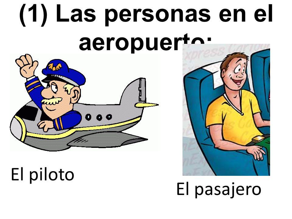 (1) Las personas en el aeropuerto: El piloto El pasajero