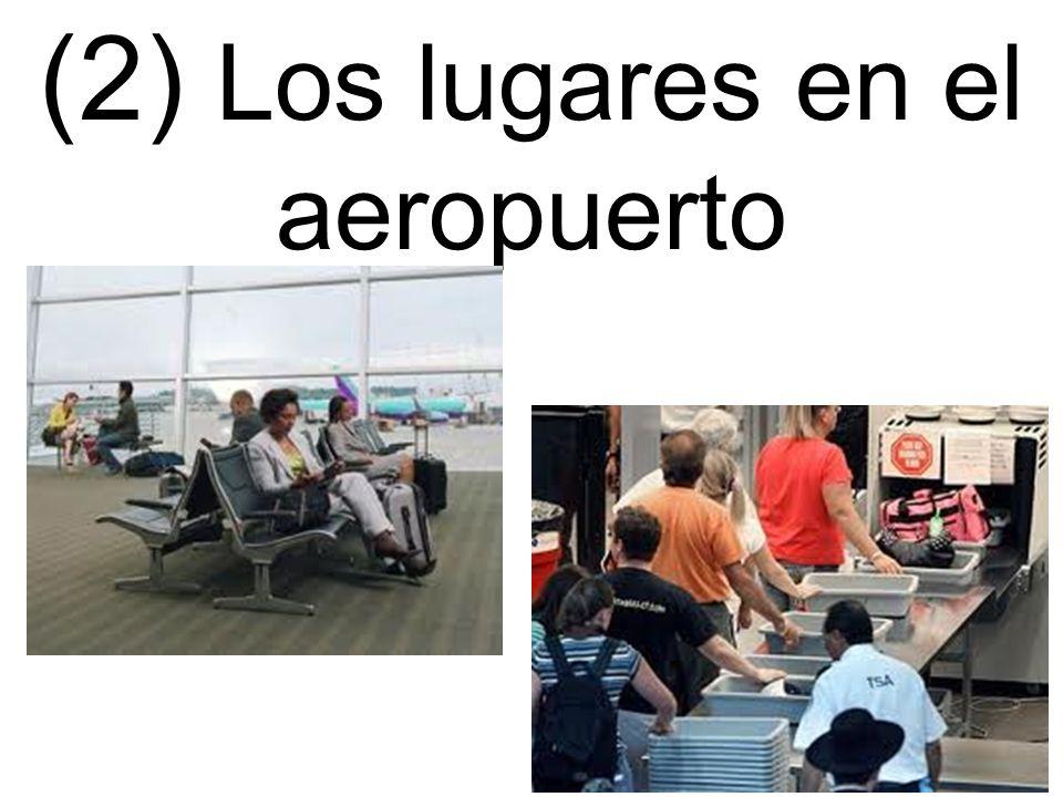 (2) Los lugares en el aeropuerto