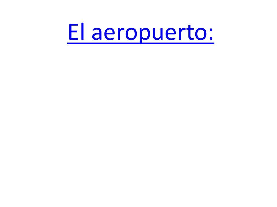 El aeropuerto: