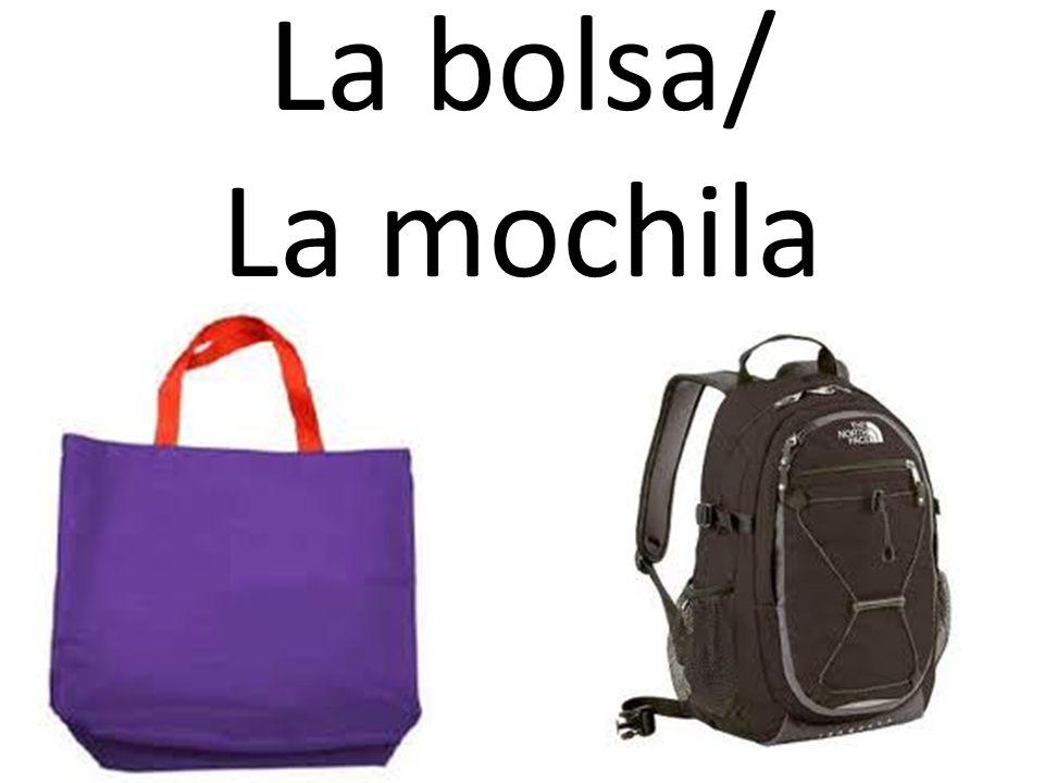 La bolsa/ La mochila