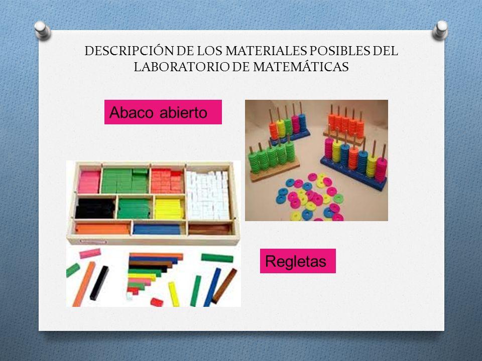 DESCRIPCIÓN DE LOS MATERIALES POSIBLES DEL LABORATORIO DE MATEMÁTICAS Abaco abierto Regletas