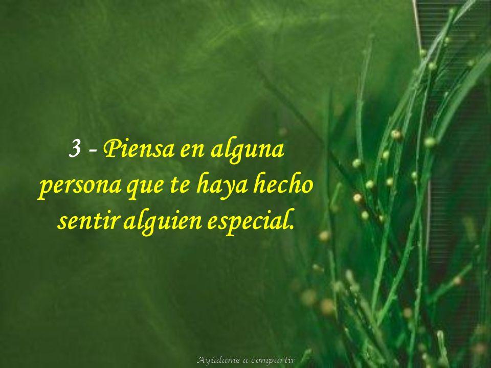 2 – Menciona a 3 personas que te hayan ayudado en los momentos difíciles. Ayúdame a compartir