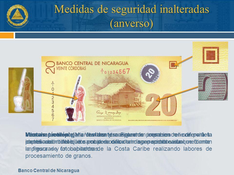 Banco Central de Nicaragua Medidas de seguridad inalteradas (anverso) Ventana compleja: Ventana transparente combinado con viñeta impresa con tinta qu