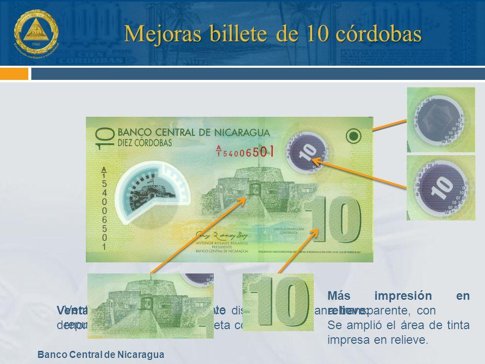 Banco Central de Nicaragua Mejoras billete de 10 córdobas Ventana transparente repujada Ventana transparente: Nuevo diseño de ventana transparente, co
