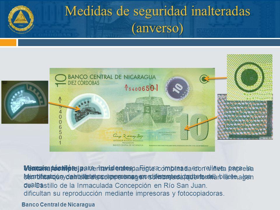 Banco Central de Nicaragua Medidas de seguridad inalteradas (anverso) Ventana compleja: Ventana transparente combinada con viñeta impresa con tinta qu