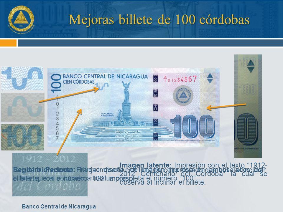 Banco Central de Nicaragua Medidas de seguridad inalteradas Marca de agua: Con la imagen de la tumba de Rubén Darío y el número 100 que se observa al colocar el billete a trasluz.