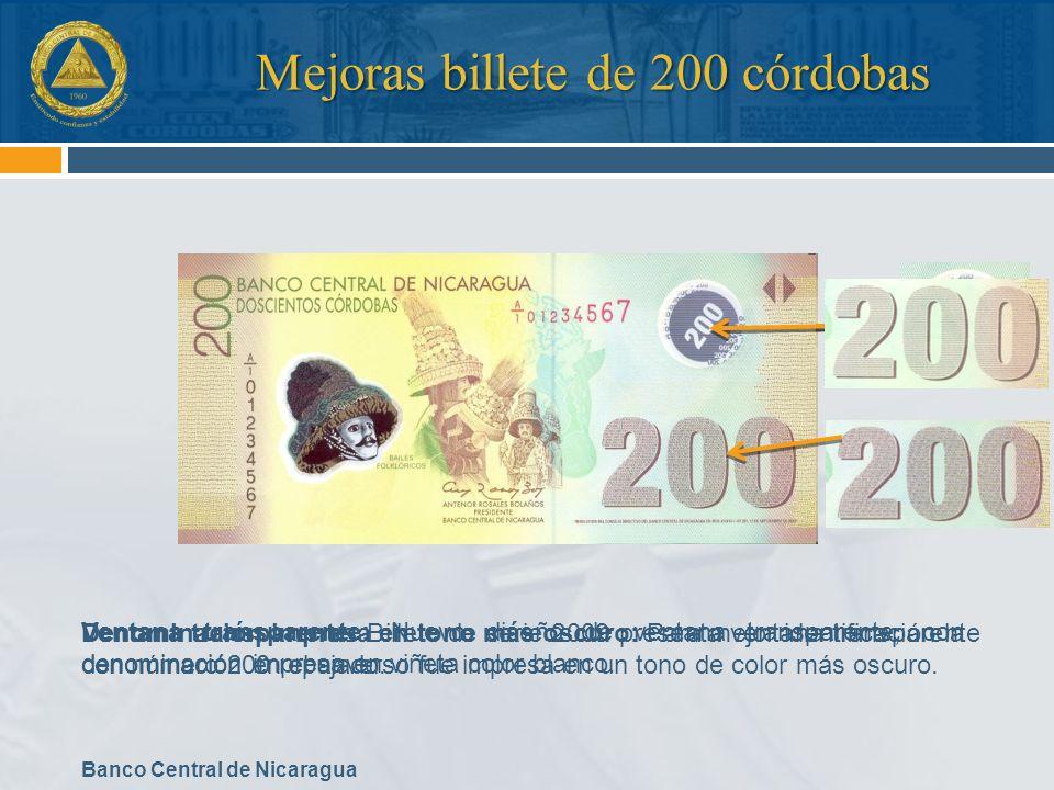 Banco Central de Nicaragua Mejoras billete de 200 córdobas Ventana transparente: Billete de serie 2009 presenta ventana transparente con número 200 re