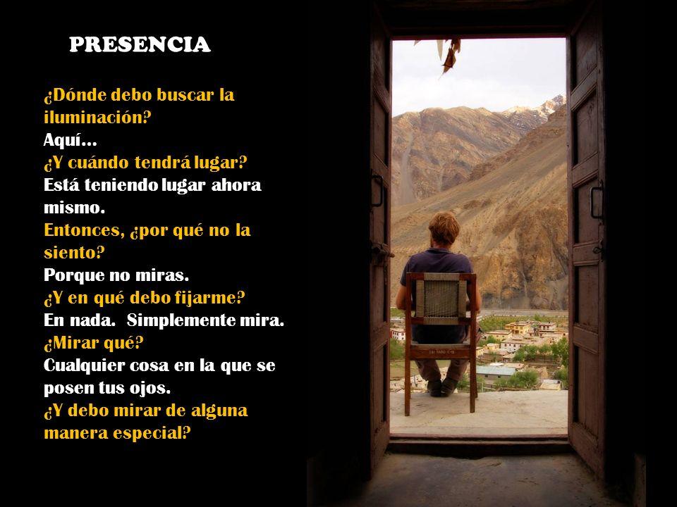 ¿Cómo alcanzaré la vida eterna? Ya es la vida eterna. Entra en el presente. Pero ya estoy en el presente… ¿o no? No. Por qué no? Porque no has renunci