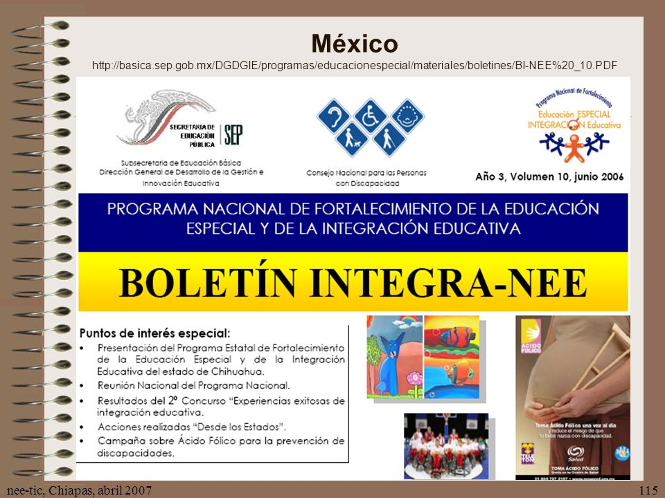 nee-tic, Chiapas, abril 2007115 México http://basica.sep.gob.mx/DGDGIE/programas/educacionespecial/materiales/boletines/BI-NEE%20_10.PDF