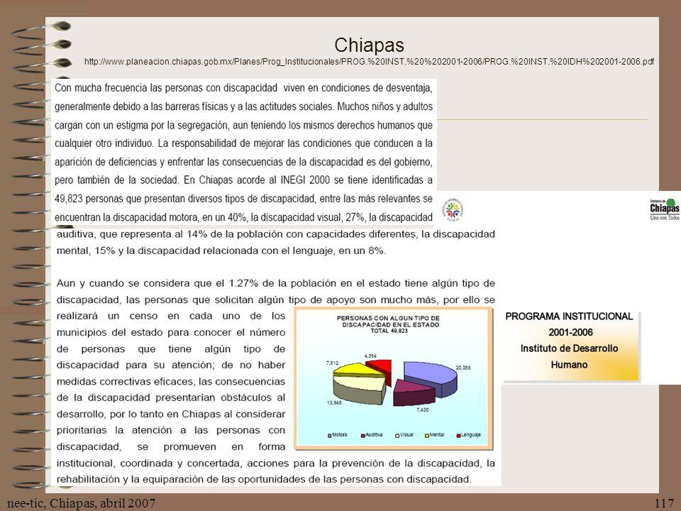 nee-tic, Chiapas, abril 2007117 Chiapas http://www.planeacion.chiapas.gob.mx/Planes/Prog_Institucionales/PROG.%20INST.%20%202001-2006/PROG.%20INST.%20
