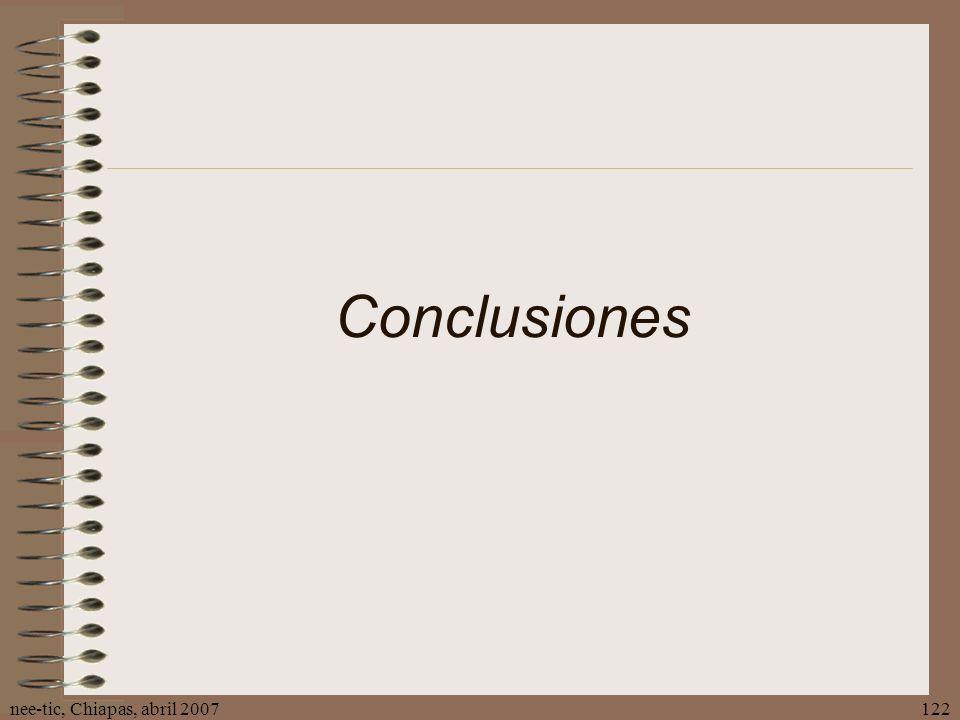 nee-tic, Chiapas, abril 2007122 Conclusiones