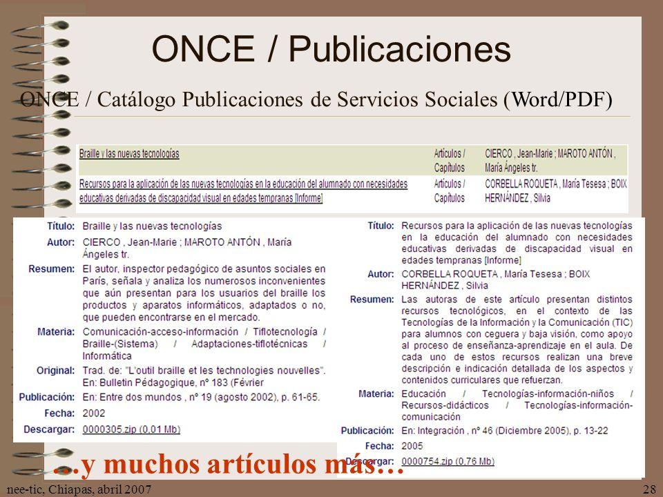nee-tic, Chiapas, abril 200728 ONCE / Publicaciones ONCE / Catálogo Publicaciones de Servicios Sociales (Word/PDF) …y muchos artículos más…
