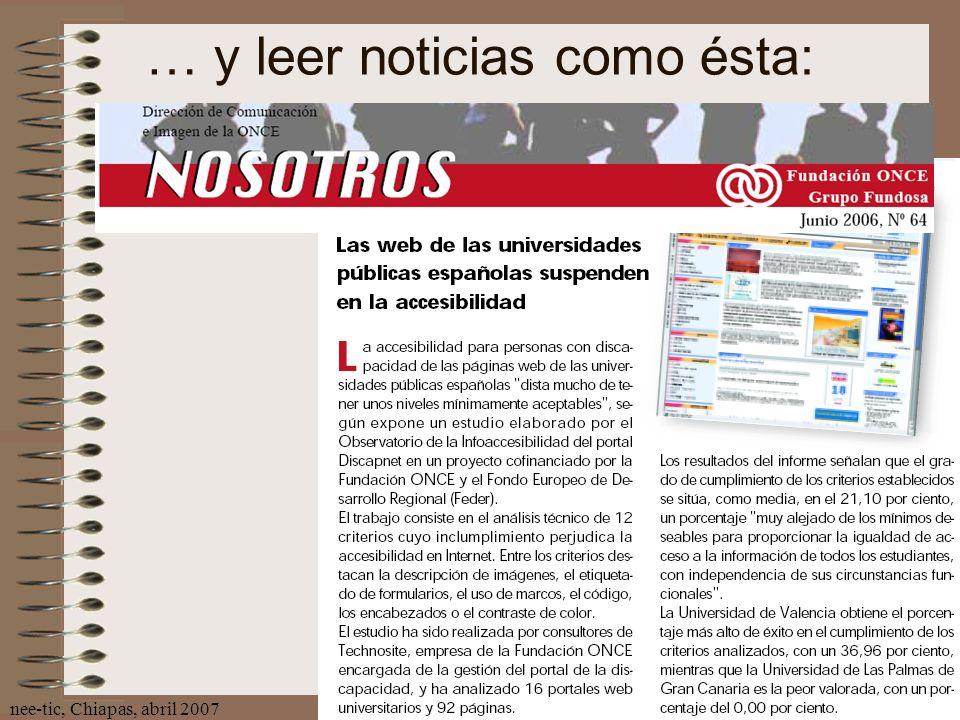 nee-tic, Chiapas, abril 200736 … y leer noticias como ésta: