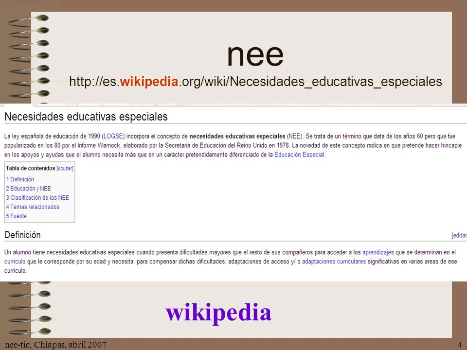 nee-tic, Chiapas, abril 20074 nee http://es.wikipedia.org/wiki/Necesidades_educativas_especiales wikipedia