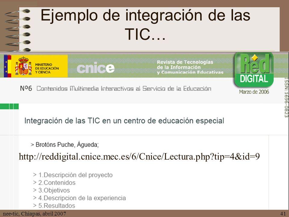 nee-tic, Chiapas, abril 200741 Ejemplo de integración de las TIC… http://reddigital.cnice.mec.es/6/Cnice/Lectura.php?tip=4&id=9