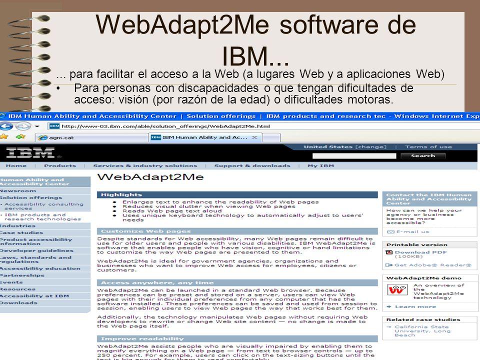 nee-tic, Chiapas, abril 200769 WebAdapt2Me software de IBM...... para facilitar el acceso a la Web (a lugares Web y a aplicaciones Web) Para personas
