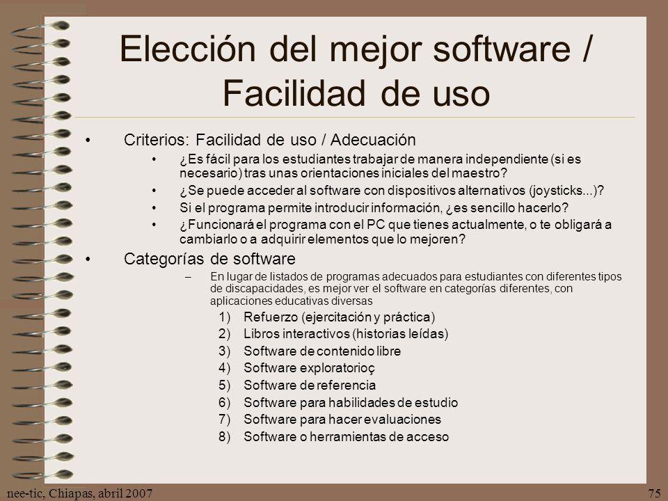 nee-tic, Chiapas, abril 200775 Elección del mejor software / Facilidad de uso Criterios: Facilidad de uso / Adecuación ¿Es fácil para los estudiantes