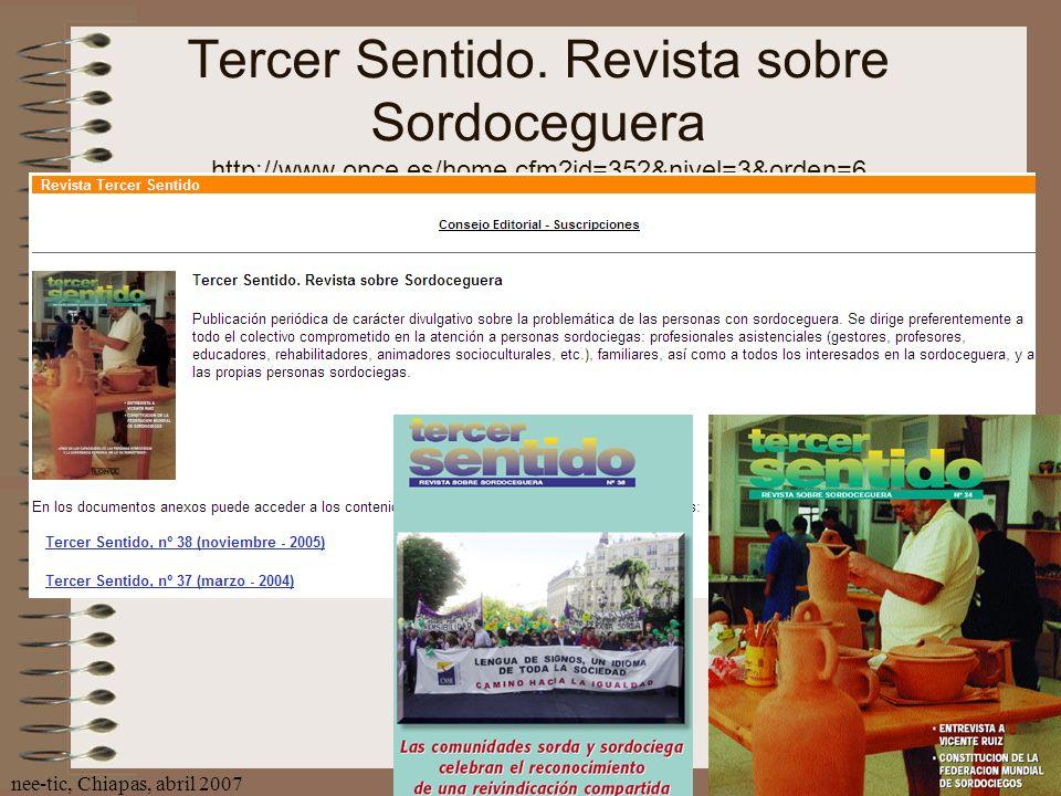 nee-tic, Chiapas, abril 200786 Tercer Sentido. Revista sobre Sordoceguera http://www.once.es/home.cfm?id=352&nivel=3&orden=6